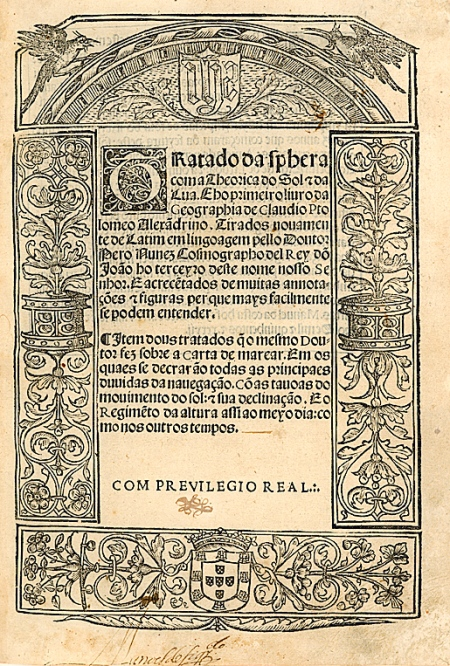 Pedro Nunes, Tratado da spheracom a theorica do sol & da lua..., Lisboa, 1537 http://www.brown.edu/Facilities/John_Carter_Brown_Library/Portugal/Geographies.html