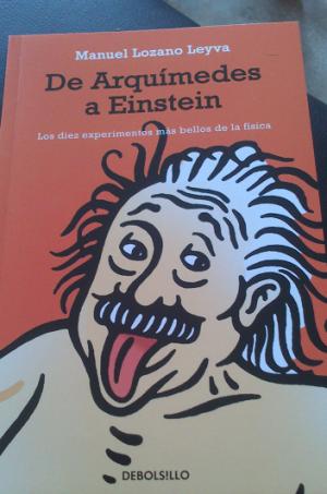 De Arquímedes a Einstein - Los diez experimentos más bellos de la física