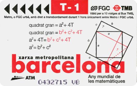 4. irudia: Pitagorasen teoremaren froga Bartzelonako garraio-billete batean. Matematikaren urtea (2000) ospatzeko atera zuten.